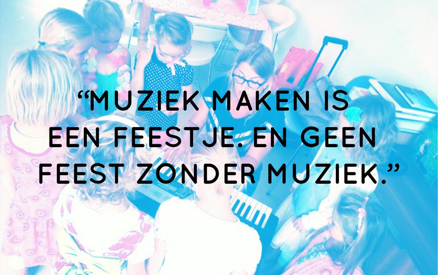 muziek maken is een feestje. en geen feest zonder muziek